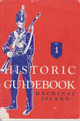 Booklet. Historic Guidebook, Mackinac Island