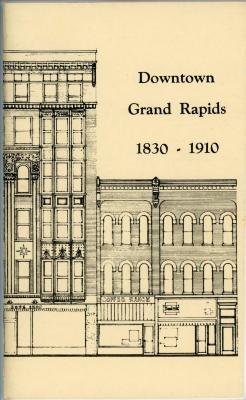 Booklet, Downtown Grand Rapids 1830-1910; Softcover, 22 Pages