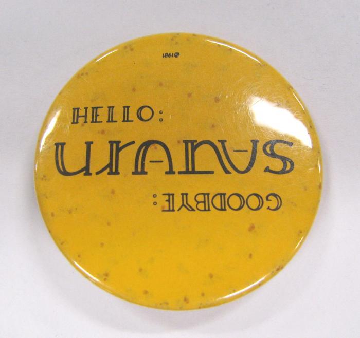 Promotional Button, Goodbye Saturn Hello Uranus