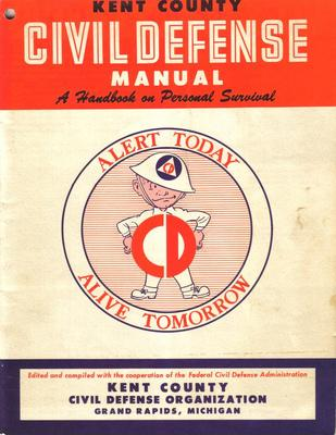 Booklet,  Civil Defense, Kent County Civil Defense Manual: A  Handbook On Personal Survival