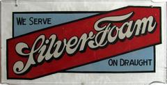 Sign, We Serve Silver Foam On Draught