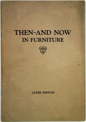 Booklet, Then And Now in Furniture, Later French