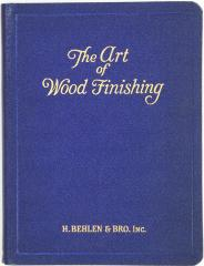 Book, The Art of Wood Finishing, A Condensed Manual for Furniture, Piano and Hardwood Finishers, Painters, Interior Decorators, Etc.