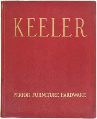 Trade Catalog, Keeler Brass Company, Period Furniture Hardware, Catalog No. 41
