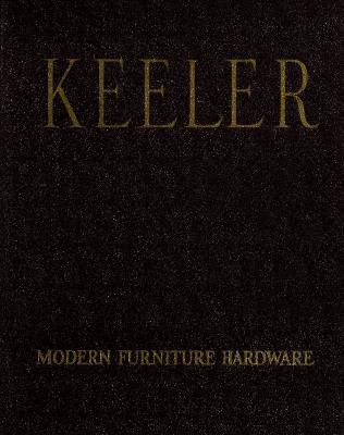 Trade Catalog, Keeler Brass Company, Modern Furniture Hardware, Catalog No. 45